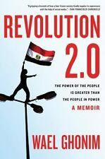 Revolution 2.0: The Power of the People Is Greater Than the People in Power: A