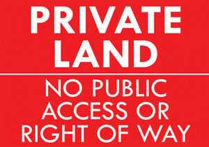"""""""PRIVATE LAND NO PUBLIC ACCESS"""" METAL SIGN NO RIGHT OF WAY KEEP OUT NOTICE SIGN"""