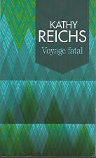 Voyage fatal.Kathy REICHS.France Loisirs TH5A