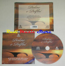 CD BALENE E DELFINI Melodie natura 2002 italy ECOSOUND CDDCE11601 lp mc dvd vhs