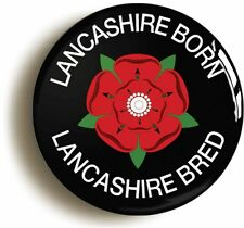 LANCASHIRE BORN LANCASHIRE BRED BADGE BUTTON PIN (1inch/25mm diametr) RED ROSE