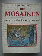 Die Mosaiken von der Antike bis zur Gegenwart von Carlo Bertelli 1996