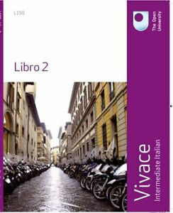 Vivace: Intermediate Italian Libro 2 By The Open University Course Team