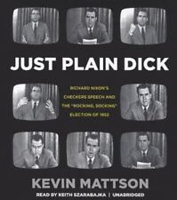 Just Plain Dick : Richard Nixon's Checkers Speech and the Rocking, Socking Elect