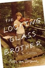 The Looking Glass Brother by Peter von Ziegesar (2013, Hardcover)