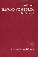 Edmund von Borck Ein Fragment von Hans Gresser