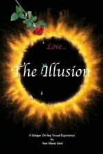 Love... the Illusion by Ann Marie Graf (2013, Paperback)