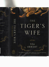 THE TIGER'S WIFE-TEA OBREHT 2011-RARE SIGNED LKE NEW 1ST HB/J BALKAN TALE-SUPERB