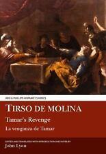 Tirso de Molina: Tamar's Revenge (Hispanic Classics)