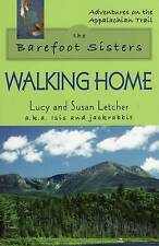 NEW The Barefoot Sisters Walking Home (Adventures on the Appalachian Trail)