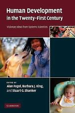 Human Development in the Twenty-First Century: Visionary Ideas from Systems