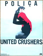 POLICA United Crushers 2016 Ltd Ed RARE New Poster +FREE Indie/Pop/Dance Poster!