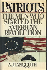 Patriots : The Men Who Started the American Revolution by A. J. Langguth