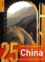 (Good)-China: 25 Ultimate Experiences (Rough Guide 25) (Paperback)-Rough Guides-
