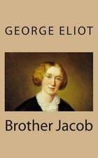Brother Jacob by George Eliot (2013, Paperback)