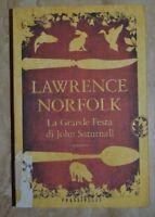 LAWRENCE NORFOLK - LA GRANDE FESTA DI JOHN SATURNALL - ED: FRASSINELLI 2013 TT