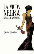 La Viuda Negra : Reina de ArÁNzazu by Daniel Valentino (2014, Hardcover)