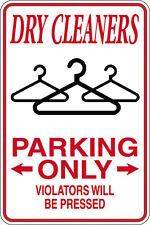 Dry Cleaners Parking Violators Pressed 12X18 Aluminum Metal Sign