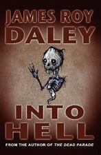 Into Hell : What Do You Do When the Dead Open Their Eyes? by James Roy Daley...