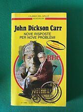 NOVE RISPOSTE PER NOVE PROBLEMI - John Dickson Carr - Mondadori - 1993 - Giallo