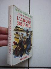 BIBLIOTHEQUE VERTE / JEAN D AGRAIVES / L ANCRE SOUS LES AILES / JACQUETTE 1949