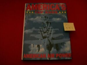 AMERICA'S TOP GUNS-AMERICAN AIR POWER-AN INVENTORY OF FIGHTER PLANES & SUPPORT