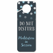 Do Not Disturb Meditation in Session Plastic Door Knob Hanger Sign