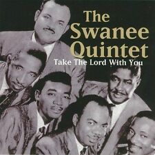 SWANEE QUINTET - Take Lord With You - CD  *BRAND NEW/STILL SEALED**