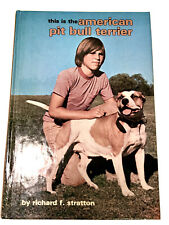 This is The American Pitbull Terrier by Richard F. Stratton Very Good Condition