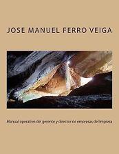 Manual Operativo Del Gerente y Director de Empresas de Limpieza by José...