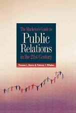 The Marketer's Guide to Public Relations in the 21st Century