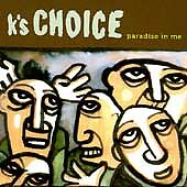 Paradise in Me by K's Choice (CD, Aug-1996, Sony Music) Free Ship #IE11