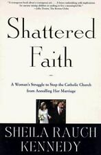 Shattered Faith: A Woman's Struggle to Stop the Catholic Church from Annulling H