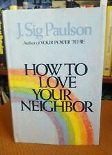 How to Love Your Neighbor by J. Sig Paulson (1974, Hardcover w/DJ) First Edition