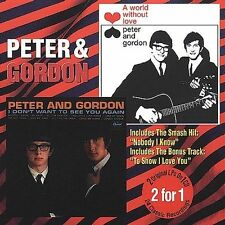 Peter & Gordon : A World Without LoveI Dont Want To See CD