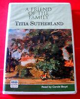 Titia Sutherland A Friend Of The Family 6-Tape UNABRIDGED Audio Book Carole Boyd