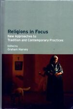 Religions in Focus: New Approaches to Tradition and Contemporary Practices, New,