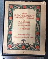 With Roosevelt Through Holland 1911 First Edition M. J. Brusse Book TDR