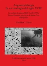 Arqueometalurgia De un Naufragio Del Siglo Xviii : La Corbeta De Guerra Hms...