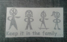 VW Volkswagen - Keep It In The Family Decal / Sticker - T5 T4 Transporter Camper