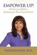 Empower Up! Retrain your Brain to Reclaim your True Personal Power