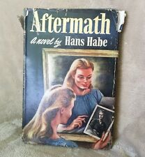 VTG Aftermath - a novel by Hans Habe with dust jacket (Hardcover, 1947) Antique