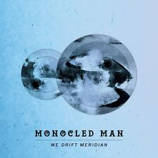 MONOCLED MAN - WE DRIFT MERIDIAN   CD NEU