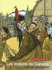 André Juillard catalogue de l'exposition – « Les indiens du Canada » 300 ex