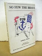 So Few The Brave  by Anthony Walker 1981 HB/DJ Rhode Island Continentals
