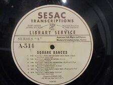 """16"""" TRANSCRIPTION  SQUARE DANCES SESAC LP"""