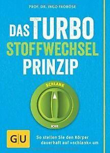 Das Turbo-Stoffwechsel-Prinzip: So stellen Sie den ... | Buch | Zustand sehr gut