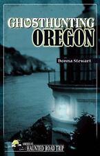 Ghosthunting Oregon: By Stewart, Donna