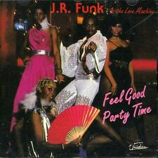 J.R. Funk, Funk J R & Love Machine - Feel Good Party Time [New CD]
