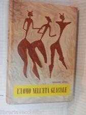L UOMO NELL ETA GLACIALE Herbert Kuhn Martello 1952 libro di storia antica eta